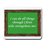 I Can Do All Things Through Christ Mousepad