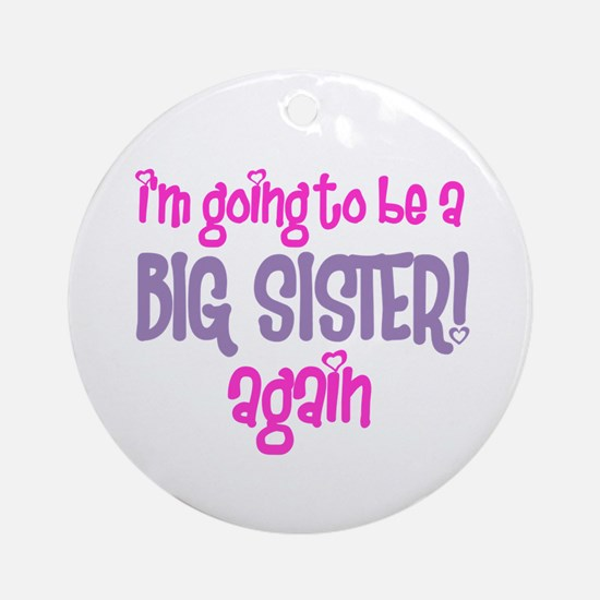 guess what big sister again Ornament (Round)