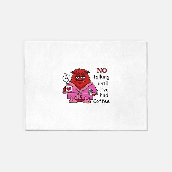 NO TALKING UNTIL COFFEE 5'x7'Area Rug