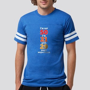 I'm Not 50 I'm 21 With 29 Year Mens Football Shirt