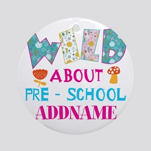 Wild About Pre-K Kids Back To Schoo Round Ornament