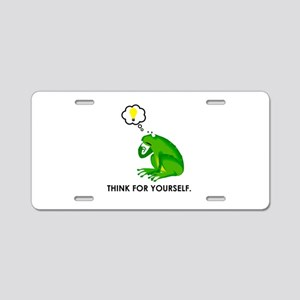 Think for yourself. Aluminum License Plate