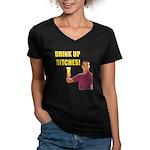 Drink Up Bitches Women's V-Neck Dark T-Shirt