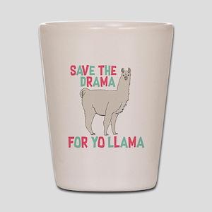 Save The Drama For Yo Llama Shot Glass