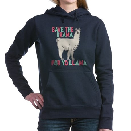 Save The Drama For Yo Ll Women's Hooded Sweatshirt