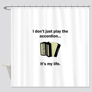 Accordion Its My Life Shower Curtain