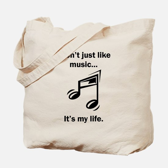 Music Its My Life Tote Bag