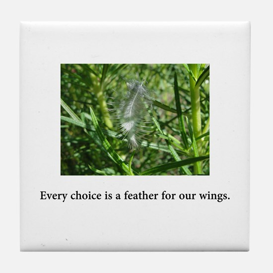 Every Choice Feather Gifts Tile Coaster