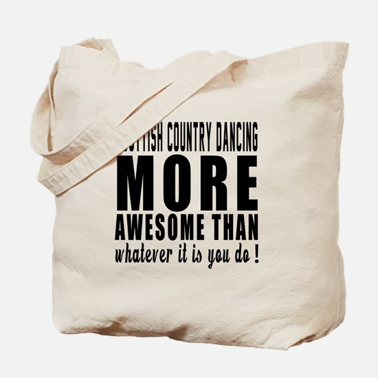 Scottish Country Dancing more awesome des Tote Bag