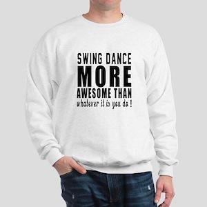 Swing more awesome designs Sweatshirt
