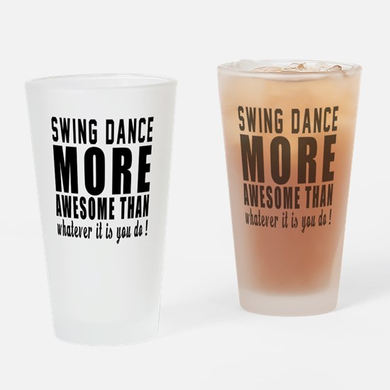 Swing more awesome designs Drinking Glass