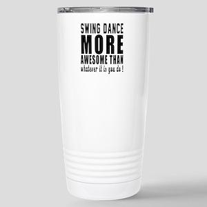 Swing more awesome desi Stainless Steel Travel Mug