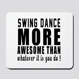 Swing more awesome designs Mousepad
