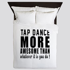 Tap dance more awesome designs Queen Duvet