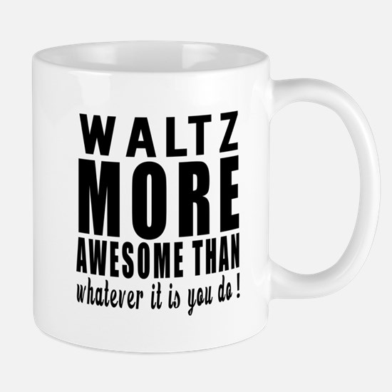 Waltz more awesome designs Mug