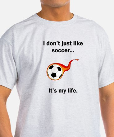 Soccer Its My Life T-Shirt