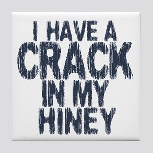 I have A Crack In My Hiney! Tile Coaster