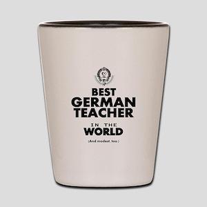 Best German Teacher in the World Shot Glass