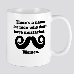 Men Who Don't Have Mustaches Mugs