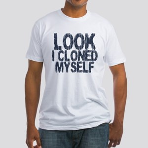 Look I Cloned Myself Fitted T-Shirt