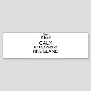 Keep calm by relaxing at Pine Islan Bumper Sticker