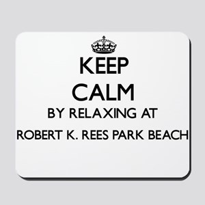 Keep calm by relaxing at Robert K. Rees Mousepad