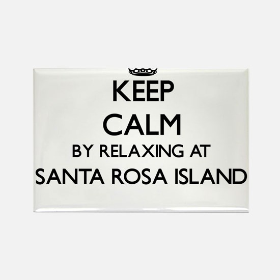 Keep calm by relaxing at Santa Rosa Island Magnets
