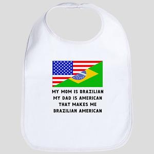 That Makes Me Brazilian American Bib