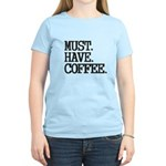 Must Have Coffee T-Shirt