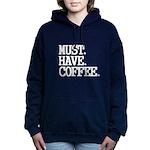 Must Have Coffee Women's Hooded Sweatshirt