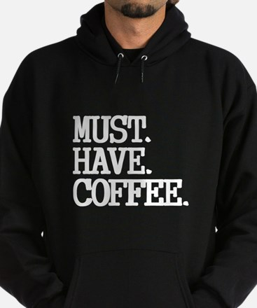 Must Have Coffee Hoodie
