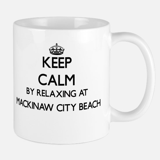 Keep calm by relaxing at Mackinaw City Mugs