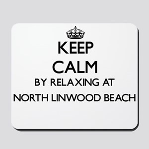 Keep calm by relaxing at North Linwood B Mousepad