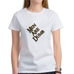 Men Are Dumb Women's T-Shirt