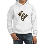 Men Are Dumb Hooded Sweatshirt