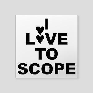 "I Love To Scope Square Sticker 3"" X 3"""