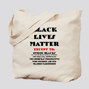 BLACK LIVES MATTER EXCEPT: Tote Bag