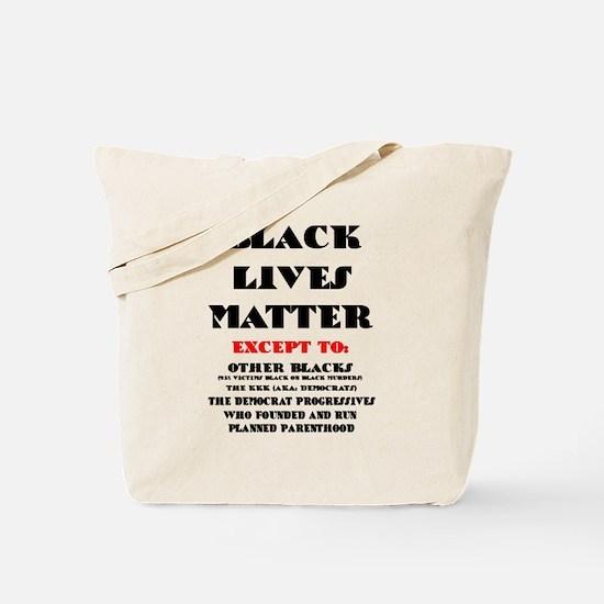 BLACK LIVES MATTER EXCEPT: Tote Bag