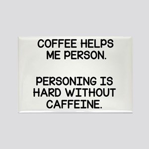 Coffee Helps Me Person Magnets