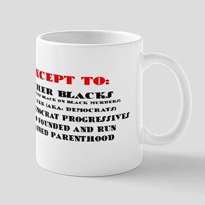 BLACK LIVES MATTER EXCEPT: Mugs