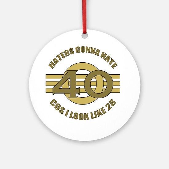 40th Birthday Humor Round Ornament