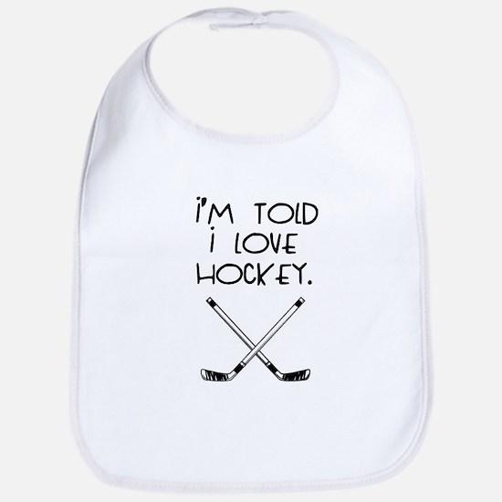 I'm Told I love Hockey Bib