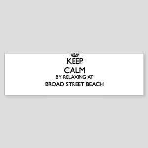 Keep calm by relaxing at Broad Stre Bumper Sticker