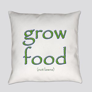 Grow Food Not Lawns Everyday Pillow
