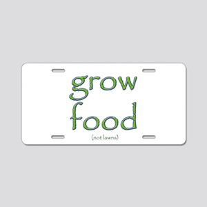 Grow Food Not Lawns Aluminum License Plate