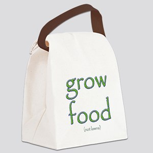 Grow Food Not Lawns Canvas Lunch Bag