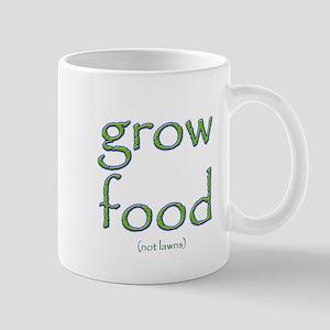 Grow Food Not Lawns Mug