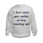I Don't Want Your Cooties Kids Sweatshirt
