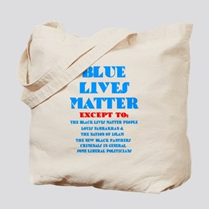 BLUE LIVES MATTER EXCEPT: Tote Bag