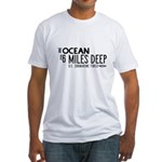 The Ocean is 6 Miles Deep Fitted T-Shirt